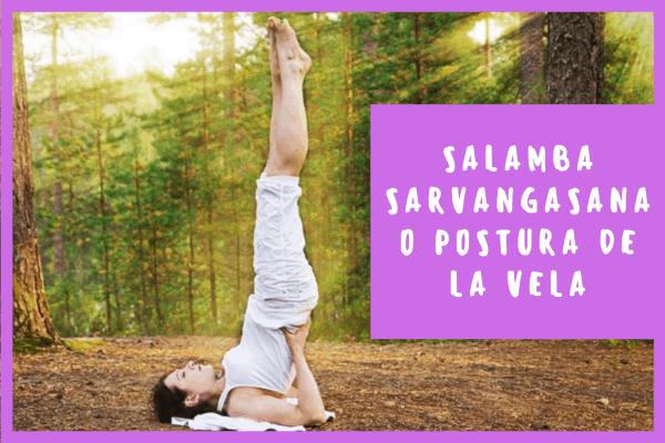 Salamba Sarvangasana o Postura de la Vela