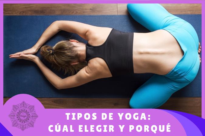 TIPOS DE YOGA: Qué tipo de yoga elegir, cuál es el mejor para mi y porqué
