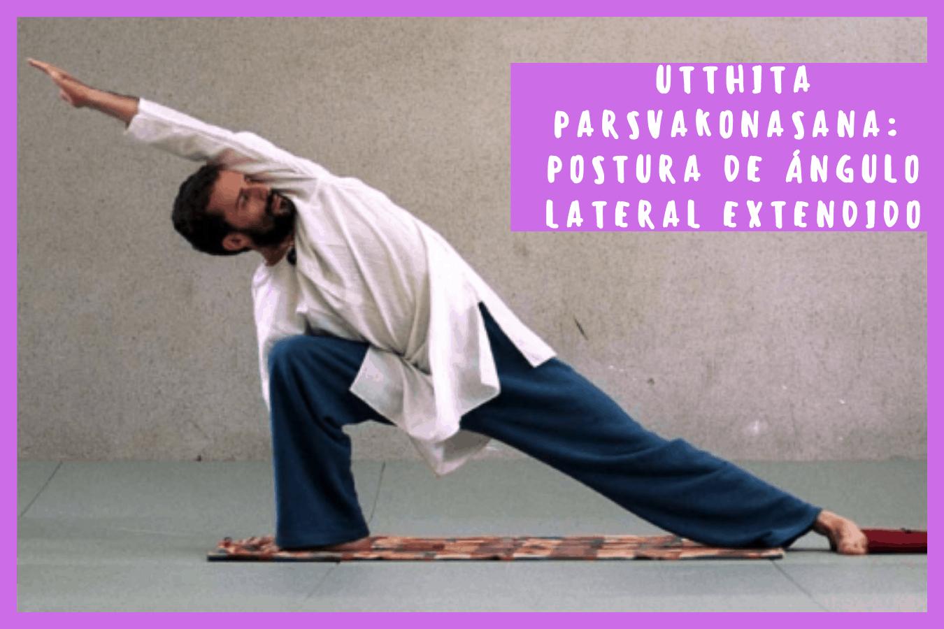 Utthita Parsvakonasana:Posturade ángulo lateral extendido