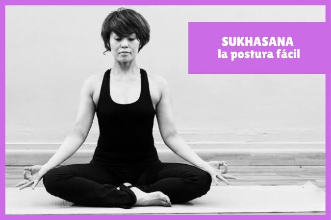 SUKHASANA la postura fácil - postura del meditador